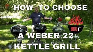 WEBER KETTLE CHARCOAL GRILLS COMPARISON – WHICH WEBER 22' IS RIGHT FOR YOU? | BBQiT