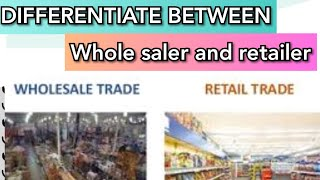 Commerce students want to know. Difference between retailer and wholesaler|| God's grace channel