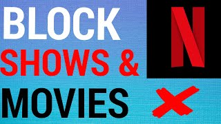 Netflix: How To Block Certain Shows & Movies (2020)
