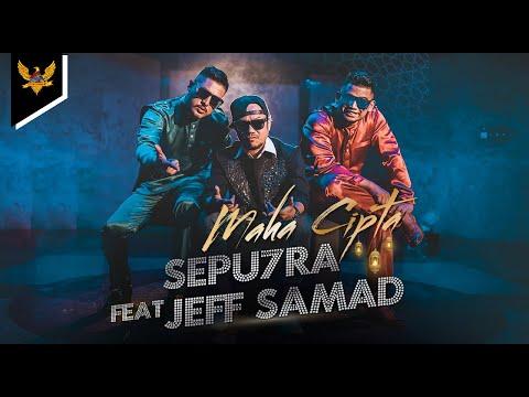 Sepu7ra Ft. Jeff Samad - Maha Cipta (Official Music Video)