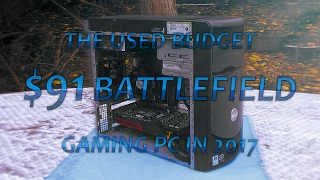 The Used Budget $91 Battlefield Gaming PC
