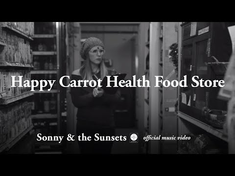 """Sonny and the Sunsets - """"Happy Carrot Health Food Store"""""""