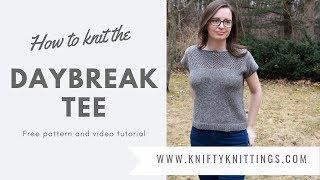 Daybreak Tee - Free Knitting Pattern And Tutorial