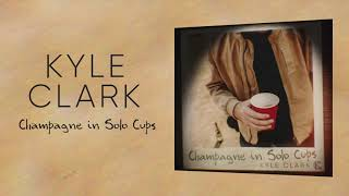 Kyle Clark Champagne In Solo Cups