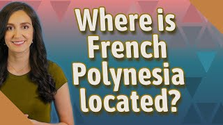 Where is located french polynesia