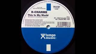 B-Charme - This Is My World (Original Mix) (1999)
