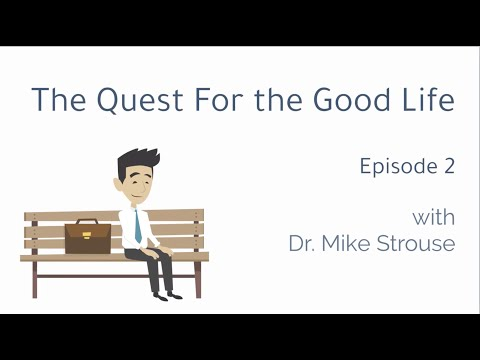 The Quest for the Good Life: Episode 2