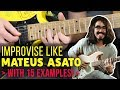 How To Improvise In The Style Of Mateus Asato: Analysis WITH 15 Lick Examples