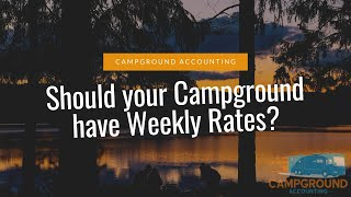 Should your Campground have Weekly Rates?