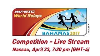 IAAF/BTC World Relays Bahamas 2017 - Day 2