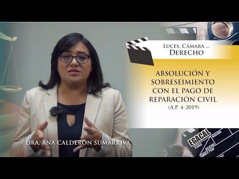 ABSOLUCIÓN Y SOBRESEIMIENTO CON EL PAGO DE REPARACIÓN CIVIL (A.P. 4-2019) - Luces Cámara Derecho 151