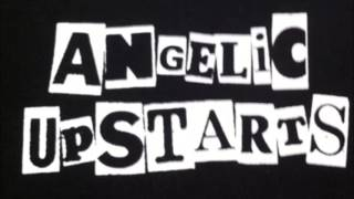 Angelic Upstarts  -  Never Give Up