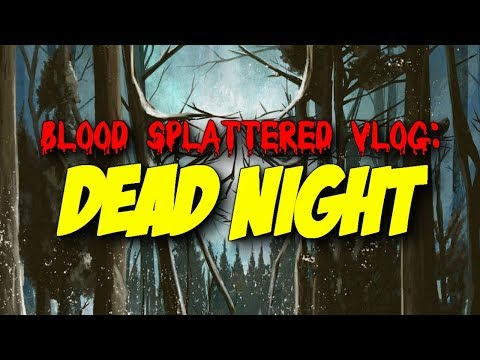 Dead Night (2018) – Blood Splattered Vlog (Horror Movie Review)