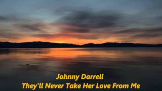 Johnny Darrell - They'll Never Take Her Love From Me