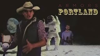 ARMORS - Portland (Official Music Video)