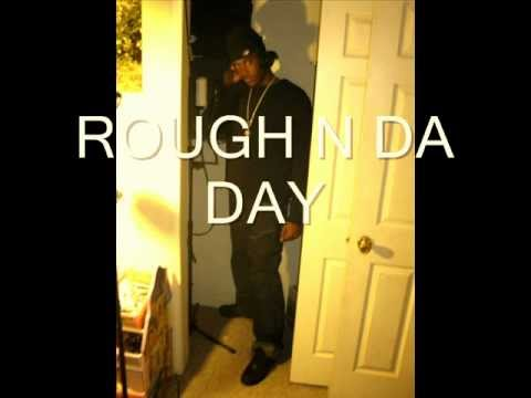 ROUGH N DA DAY- EXQIZIT