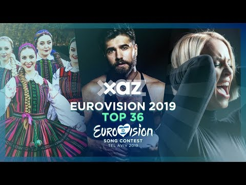 Eurovision 2019: Top 36 - NEW 🇦🇿🇲🇰🇵🇱