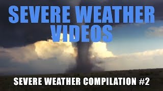 Severe Weather Compilation #2