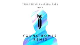 Troye Sivan X Alessia Cara - WILD (Young Bombs Remix)
