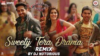 Sweety Tera Drama - Remix  Dj Notorious