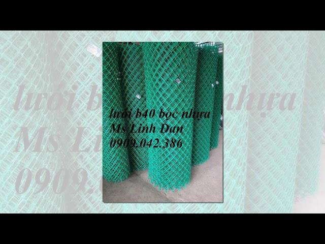 Lưới b40 bọc nhựa, lưới b40 mạ kẽm, lưới b43, b20, b10