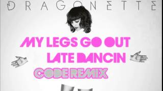 Dragonette - My Legs Go Out Late Dancing (CODE Remix)