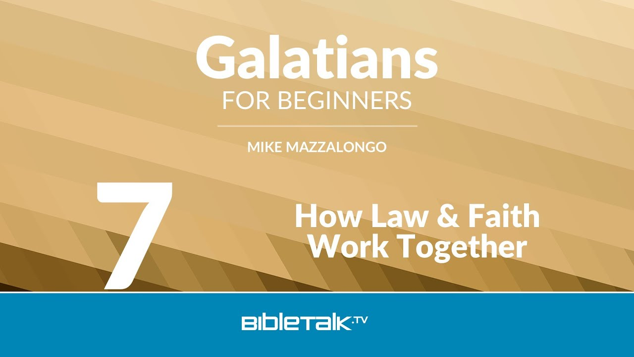 7. How Law and Faith Work Together