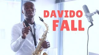 🎷 DAVIDO  Fall Instrumental [BEST Afrobeat Saxophone Cover 2017] By OB The Saxophonist 🎷