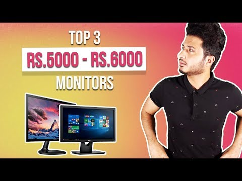 Top 3 Monitors Under Rs.5000 - Rs.6000 in India 2018 [HINDI]