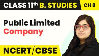 Public Limited Company - Formation of a Company | Class 11 Business Studies