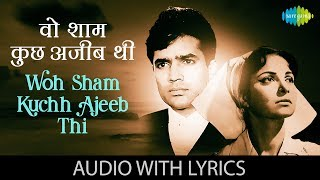 Woh Sham Kuchh Ajeeb Thi with lyrics | वो शाम कुछ