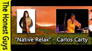 AMAZING NATIVE RELAXATION MUSIC. CARLOS CARTY