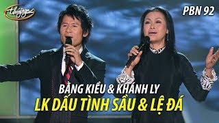 Khánh Ly & Bằng Kiều - LK Dấu Tình Sầu (Ngô Thụy Miên) & Lệ Đá (Trần Trịnh, Hà Huyền Chi) PBN 92