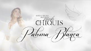 "Chiquis ""Paloma Blanca"" (Nuevo Sencillo 2014)"