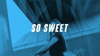 Kali Claire & Not3s   So Sweet (Lyrics  Lyric Video)
