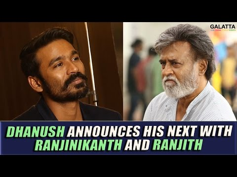 Dhanush-announces-his-next-with-Ranjinikanth-and-Ranjith