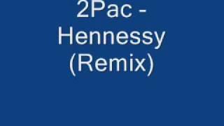 Tupac Remix Hennessy ( Lexinho Classic Mix)