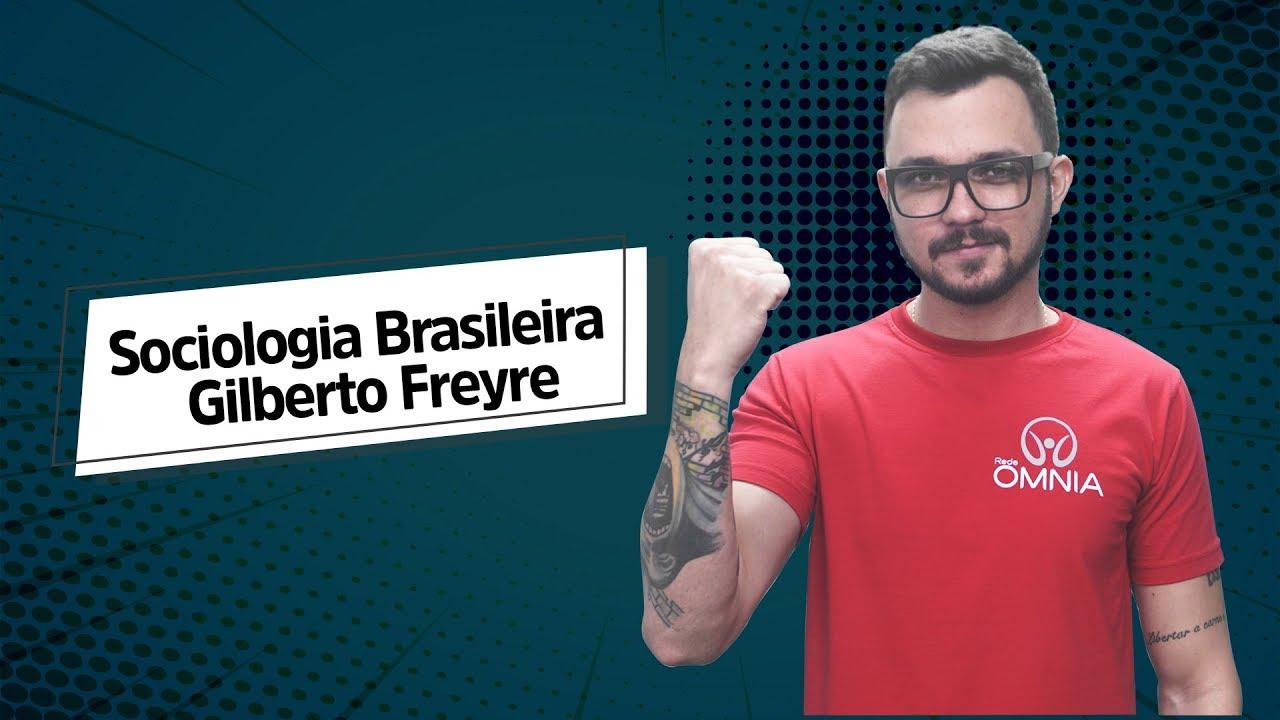Gilberto Freyre | Sociologia Brasileira