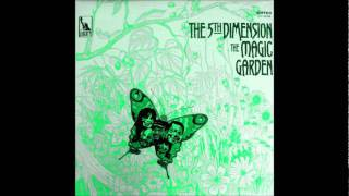 The 5th Dimension ~ The Magic Garden