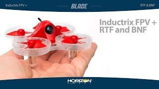 Blade Inductrix FPV + RTF and BNF