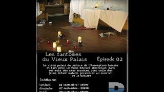 Vies Parallèles à Canal D - Les fantômes du vieux palais