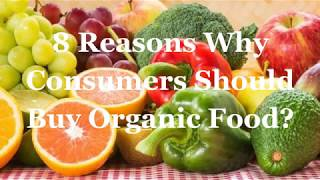 8 Reason Why Consumers Should Buy Organic Food