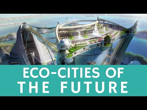 What Is A Sustainable City & Urban ECO-technology Of The Future?