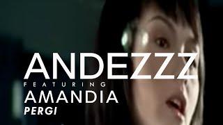 Download lagu Andezzz Feat Amandia Pergi Mp3
