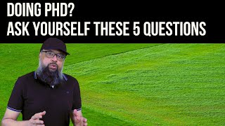 Doing PhD? Ask Yourself These 5 Questions