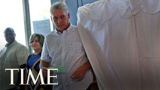 Miguel Diaz-Canel Replaces Raul Castro As Cuba's President | TIME