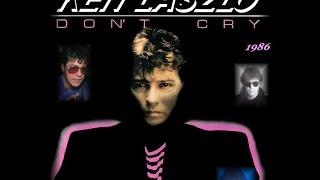 KEN LASZLO ''DON'T CRY'' (12'' VOCAL DISCO MIX)(1986)