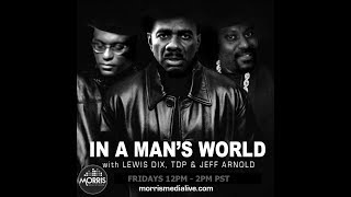 In A Man's World w/Lewis Dix, TDP and Jeff Arnold 10-20-17