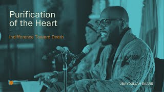 """Purification of the Heart: """"Indifference Toward Death"""""""