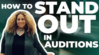 HOW TO STAND OUT IN AUDITIONS - Tips From Wendy Alane Wright
